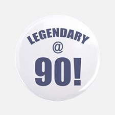 "Legendary At 90 3.5"" Button"