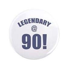"""Legendary At 90 3.5"""" Button (100 pack)"""