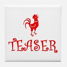 COCK TEASER - OK? Tile Coaster