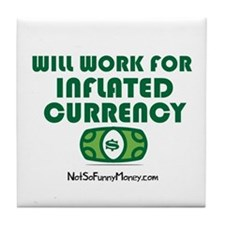 Will Work Inflation Tile Coaster