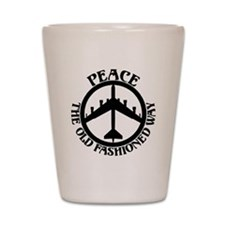 B-52 Peace the Old Fashioned Way Shot Glass