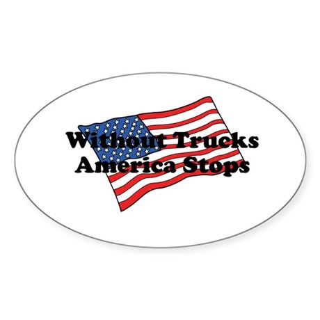 Without Trucks America Stops Sticker (Oval)