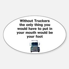 Without Truckers Sticker (Oval)