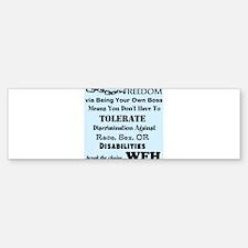 Be Free. Work From Home. Bumper Bumper Sticker