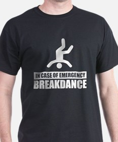In case of emergency breakdan T-Shirt