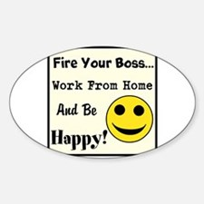 Fire Your Boss. Work From Hom Decal