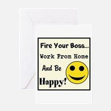 Fire Your Boss. Work From Hom Greeting Card