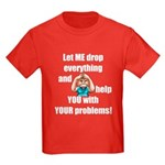Let Me Drop Everything Kids Dark T-Shirt