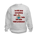 Let Me Drop Everything Kids Sweatshirt