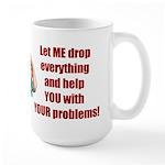 Let Me Drop Everything Large Mug