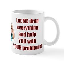 Let Me Drop Everything Small Mug