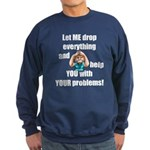 Let Me Drop Everything Sweatshirt (dark)
