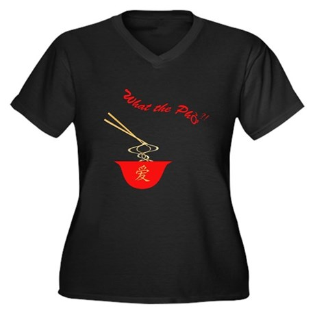 What the Pho? Women's Plus Size V-Neck Dark T-Shir