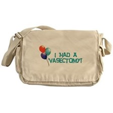 I Had A Vasectomy Messenger Bag