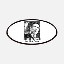 Bitch Please... Rick Perry Patches