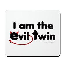 I am the Evil Twin Mousepad