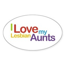 """I love my lesbian aunts"" Oval Decal"