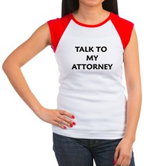 TALK TO MY ATTORNEY Women's Cap Sleeve T-Shirt