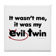 It wasn't me (Evil Twin) Tile Coaster