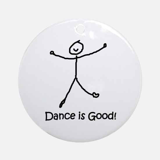 Dance is Good! Ornament (Round)