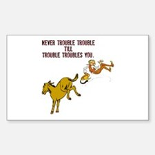 Never Trouble Trouble Sticker (Rectangle)