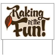 Raking in the Fun Yard Sign