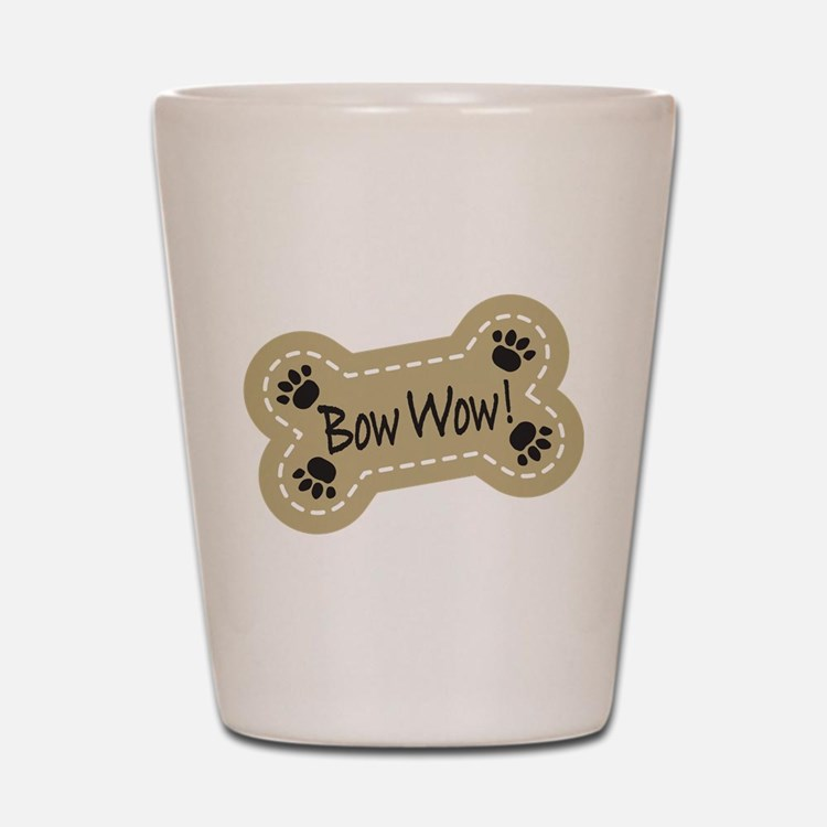 Bow Wow! Shot Glass
