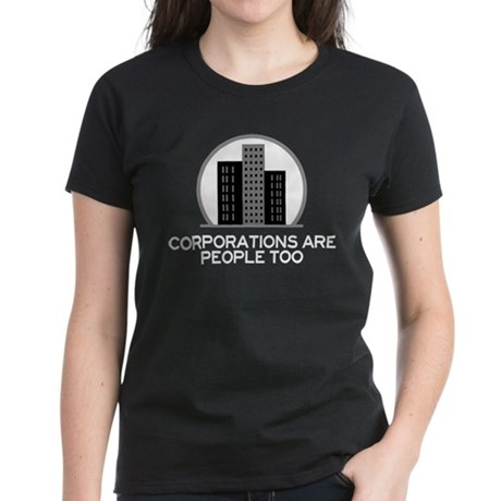 Corporations Are People Too Women's Dark T-Shirt