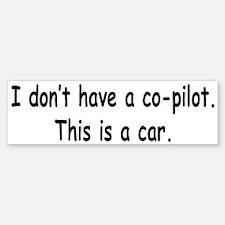 My Co-Pilot Bumper Bumper Bumper Sticker