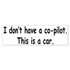 My Co-Pilot Bumper Bumper Sticker