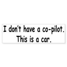 My Co-Pilot Bumper Bumper Sticker