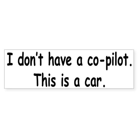 My Co-Pilot Bumper Sticker