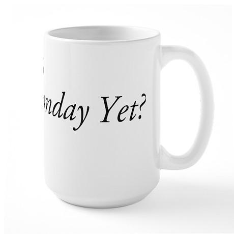 Monday Yet? Large Mug