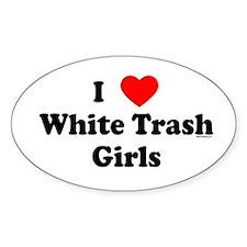 I Love White Trash Girls Oval Decal
