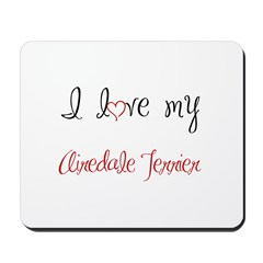 I Love My Airedale Terrier Mousepad