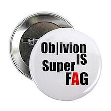 Ob|ivion is Super Fag Button