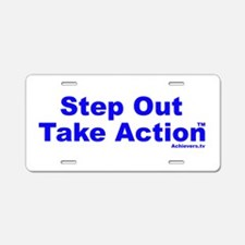 Step Out Take Action TM Aluminum License Plate