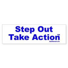 Step Out Take Action TM Bumper Sticker