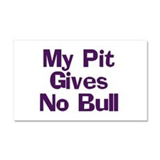 My Pit Gives No Bull Car Magnet 20 x 12