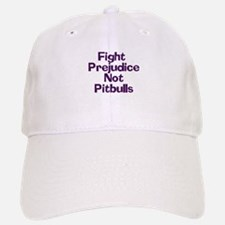 Fight Prejudice Not Pitbulls Baseball Baseball Cap