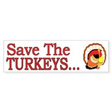 Save The Turkeys Vegan - Bumper Car Sticker