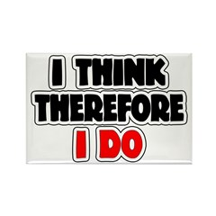 I Think Therefore I Do Rectangle Magnet