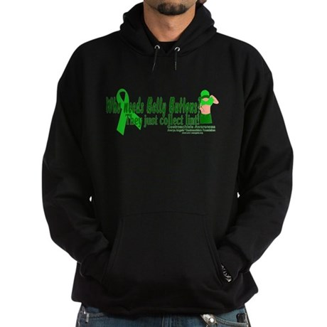 Who needs Belly Buttons? They Hoodie (dark)