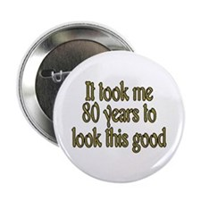 """Cute 80 years old 2.25"""" Button"""