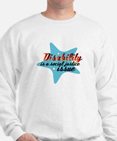 Disability is a Social Justice Issue Sweatshirt