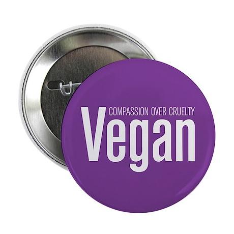 Vegan Compassion Over Cruelty 2.25&Quot; Button (1