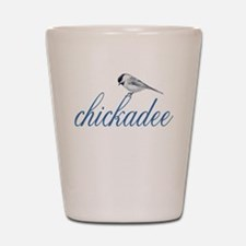 cute lil' chickadee Shot Glass