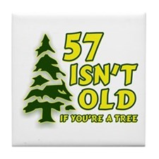 57 Isn't Old, If You're A Tree Tile Coaster