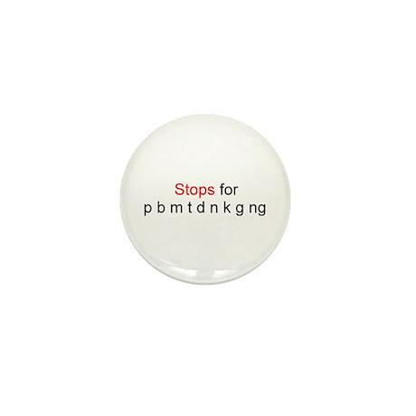 Stops for ... Mini Button