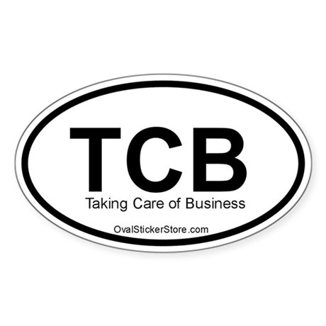 Taking Care of Business Acronym Oval Sticker